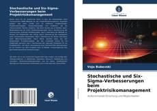 Обложка Stochastische und Six-Sigma-Verbesserungen beim Projektrisikomanagement