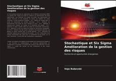 Couverture de Stochastique et Six Sigma Amélioration de la gestion des risques