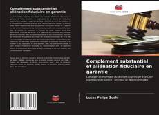 Complément substantiel et aliénation fiduciaire en garantie kitap kapağı