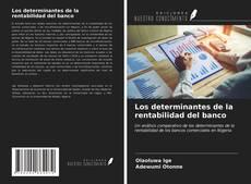 Portada del libro de Los determinantes de la rentabilidad del banco