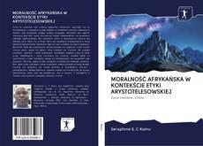 Portada del libro de MORALNOŚĆ AFRYKAŃSKA W KONTEKŚCIE ETYKI ARYSTOTELESOWSKIEJ