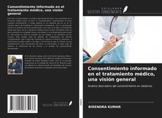 Portada del libro de Consentimiento informado en el tratamiento médico, una visión general