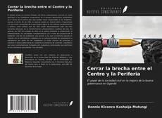 Portada del libro de Cerrar la brecha entre el Centro y la Periferia