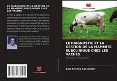 Couverture de LE DIAGNOSTIC ET LA GESTION DE LA MAMMITE SUBCLINIQUE CHEZ LES VACHES