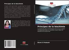 Bookcover of Principes de la biochimie