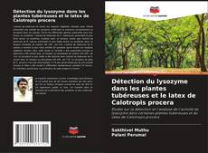 Portada del libro de Détection du lysozyme dans les plantes tubéreuses et le latex de Calotropis procera
