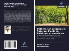 Portada del libro de Detectie van Lysozyme in Tuberous Plants en Calotropis procera latex