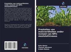 Couverture de Prestaties van maïsvariëteiten onder invloed van NPS-meststofniveaus