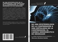 Capa do livro de DE UNA EPISTEMOLOGÍA DE LA COMPRENSIÓN A UNA ONTOLOGÍA DE LA COMPRENSIÓN: EL CAMBIO HERMENÉUTICO DE HEIDEGGER