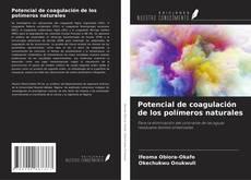 Обложка Potencial de coagulación de los polímeros naturales