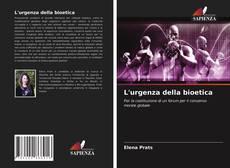 Bookcover of L'urgenza della bioetica