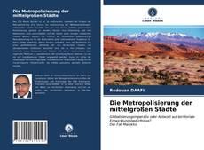 Bookcover of Die Metropolisierung der mittelgroßen Städte