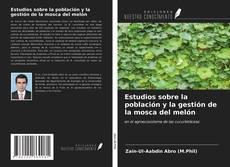 Copertina di Estudios sobre la población y la gestión de la mosca del melón