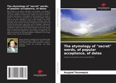 "Portada del libro de The etymology of ""secret"" words, of popular acceptance, of dates"