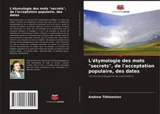 """Portada del libro de L'étymologie des mots """"secrets"""", de l'acceptation populaire, des dates"""
