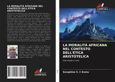 Portada del libro de LA MORALITÀ AFRICANA NEL CONTESTO DELL'ETICA ARISTOTELICA