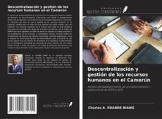 Capa do livro de Descentralización y gestión de los recursos humanos en el Camerún