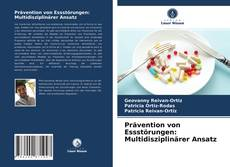 Bookcover of Prävention von Essstörungen: Multidisziplinärer Ansatz