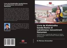 Couverture de Livre de Kishkindha kanda:Rama et Lakshmana rencontrent Hanuman
