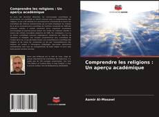 Buchcover von Comprendre les religions : Un aperçu académique