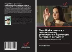 Couverture de Biopolityka przemocy uwarunkowanej genetycznie w wybranych narracjach partyjnych