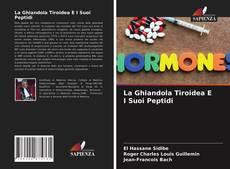 La Ghiandola Tiroidea E I Suoi Peptidi kitap kapağı