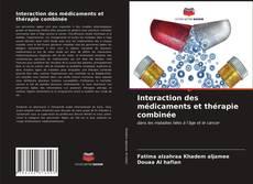 Buchcover von Interaction des médicaments et thérapie combinée