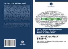 Bookcover of 21 AUFSÄTZE ÜBER BILDUNG