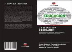 Bookcover of 21 ESSAIS SUR L'ÉDUCATION