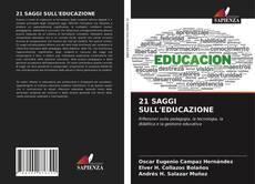 Bookcover of 21 SAGGI SULL'EDUCAZIONE