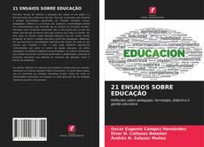 Borítókép a  21 ENSAIOS SOBRE EDUCAÇÃO - hoz