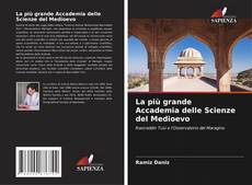 Copertina di La più grande Accademia delle Scienze del Medioevo