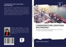 Bookcover of L'INFRASTRUCTURE LOGISTIQUE MULTIMODALE