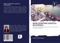 Capa do livro de INFRA-ESTRUTURA LOGÍSTICA MULTIMODAL