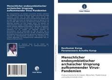 Bookcover of Menschlicher endosymbiotischer archaischer Ursprung aufkommender Virus-Pandemien
