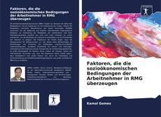 Bookcover of Faktoren, die die sozio?konomischen Bedingungen der Arbeitnehmer in RMG überzeugen