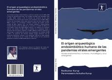 Portada del libro de El origen arqueológico endosimbiótico humano de las pandemias virales emergentes