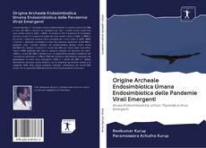 Origine Archeale Endosimbiotica Umana Endosimbiotica delle Pandemie Virali Emergenti kitap kapağı