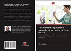 Bookcover of Financement de projets en phase de démarrage en Afrique du Sud