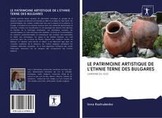 Copertina di LE PATRIMOINE ARTISTIQUE DE L'ETHNIE TERNE DES BULGARES