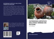Bookcover of PATRIMONIO ARTISTICO DELL'ETNIA TERNESE DEI BULGARI