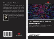 Couverture de The aesthetics of artistic cooperation