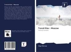 Bookcover of Transit Kiev - Moscow