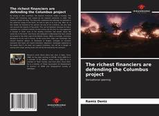 Bookcover of The richest financiers are defending the Columbus project