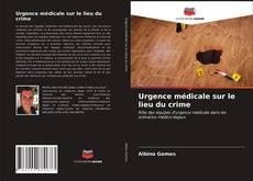 Bookcover of Urgence médicale sur le lieu du crime