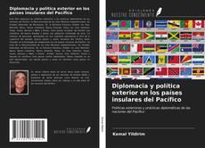 Bookcover of Diplomacia y política exterior en los países insulares del Pacífico
