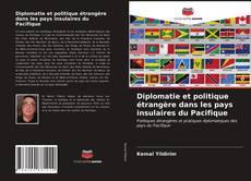 Bookcover of Diplomatie et politique étrangère dans les pays insulaires du Pacifique