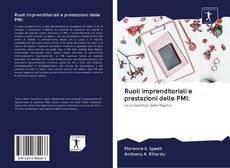 Copertina di Ruoli imprenditoriali e prestazioni delle PMI: