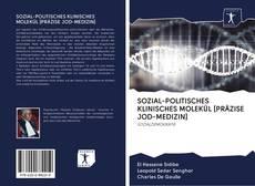 Borítókép a  SOZIAL-POLITISCHES KLINISCHES MOLEKÜL [PRÄZISE JOD-MEDIZIN] - hoz