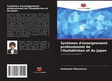 Portada del libro de Systèmes d'enseignement professionnel de l'Ouzbékistan et du Japon
